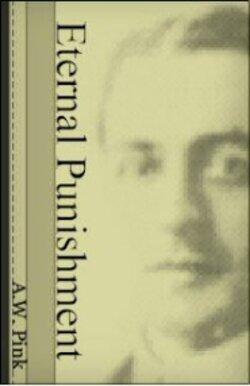 Eternal Punishment, A. W. Pink