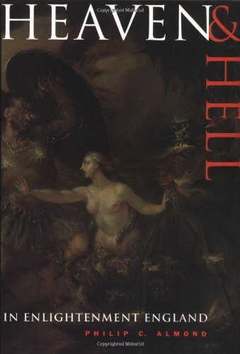 Heaven and Hell in Enlightenment England, Philip Almond