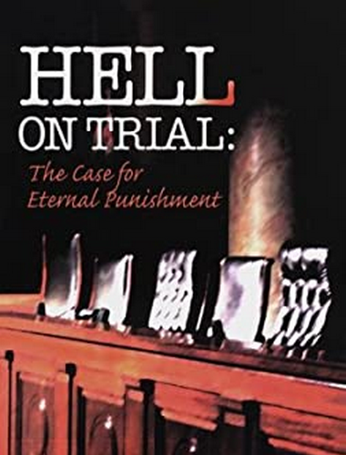 Hell on Trial: The Case for Eternal Punishment, Robert Peterson