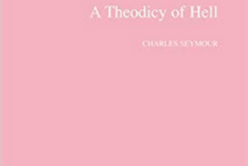 A Theodicy of Hell, Charles Seymour