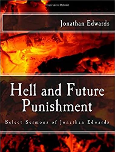 Hell and Future Punishment: Select Sermons, Jonathan Edwards