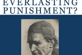 What is of Faith as to Everlasting Punishment? Reply to Dr. Farrar, E. B. Pusey